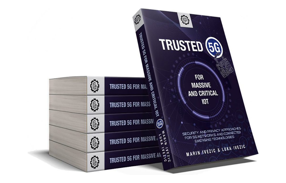 Trusted 5G for Massive and Critical IoT Book